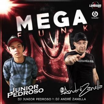 Mega Funk Maio Dj Junior Pedroso Feat. Dj André Zanella