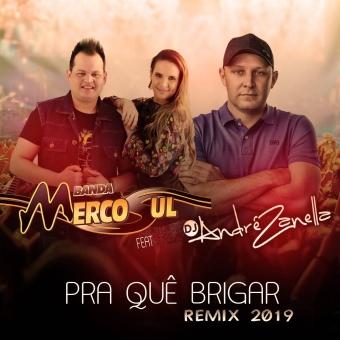 Remix Pra Que Brigar - Banda Mercosul Dj André Zanella 2019