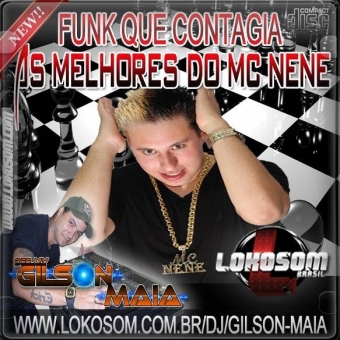 FUNK QUE CONTAGIA ( AS MELHORES DO MC NENE- by DJ GILSON MAIA )