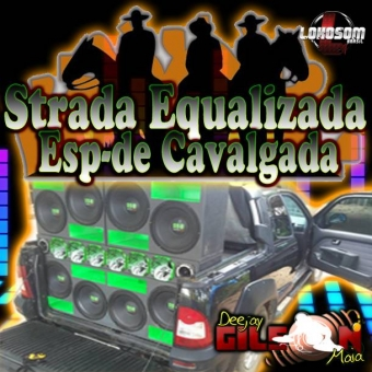 STRADA EQUALIZADA- ESP-CAVALGADA-SERTANEJO E MODAO