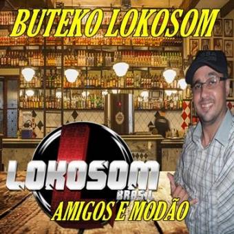 BUTEKO LOKOSOM (AMIGOS & MODÃO)