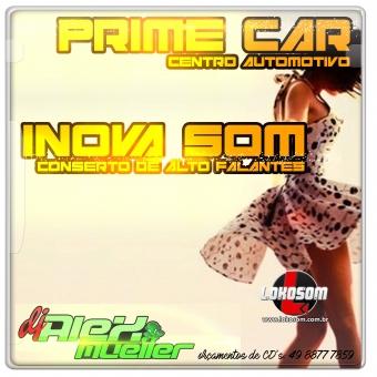 Inova Som - Prime Car (Esp Grave Automotivo) - DJ Alex Mueller