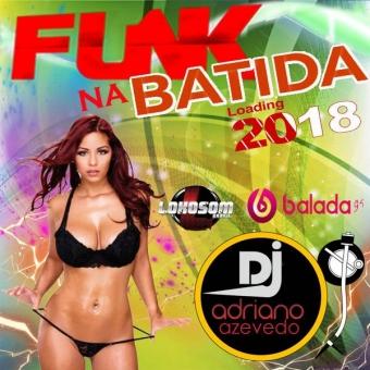FUNK NA BATIDA 2018