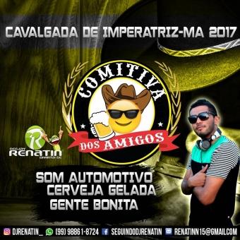 COMITVA DOS AMIGOS 2017 - DJ RENATIN