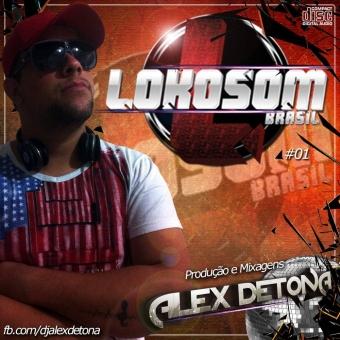 Lokosom vol.1 - DjAlexDetona