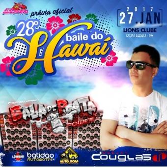 PREVIA OFICIAL 28 BAILE DO HAVAI - BLOCO AUTOMOTIVO - DJ Douglas TL