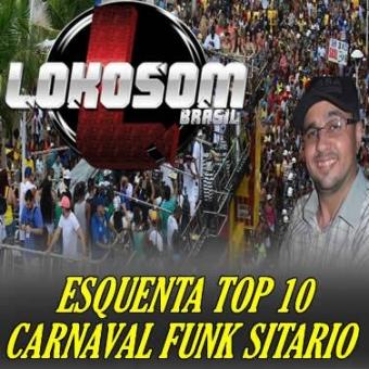ESQUENTA TOP 10 CARNAVAL FUNK SITÁRIO 2018