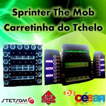 Sprinter The Mob & Carretinha do Tchelo