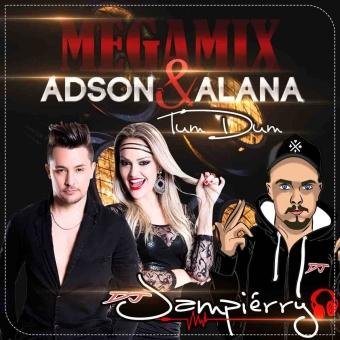 MEGAMIX ADSON & ALANA - TUM DUM - DJ JAMPIÉRRY