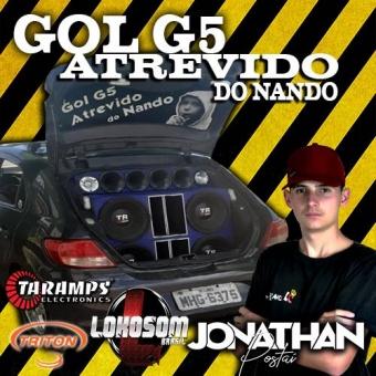 Gol G5 Atrevido Do Nando - Dj Jonathan Postai 2020