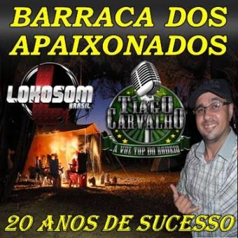 BARRACA DOS APAIXONADOS 20 ANOS (TIAGO CARVALHO)