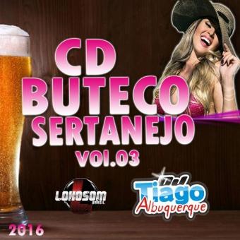 Buteco Sertanejo Vol.03 - 2016 - Dj Tiago Albuquerque