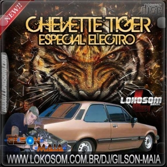 CHEVETTE DO TIGER - ESPECIAL ELECTRO 2015