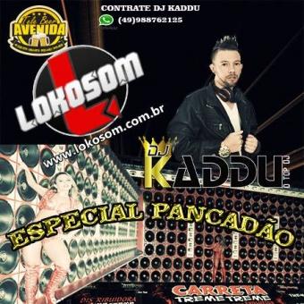 ESPECIAL PANCADÃO DJ KADDU