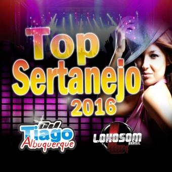 Top Sertanejo - 2016 - Dj Tiago Albuquerque
