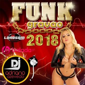 FUNK GRAVAO 2018