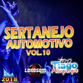 Sertanejo Automotivo Vol.10 - 2018 - Dj Tiago Albuquerque