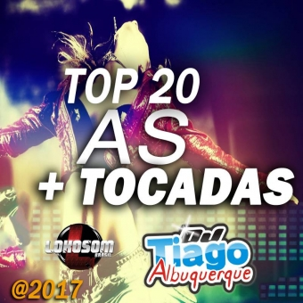 Top As 20 mais Tocadas - 2016 - Dj Tiago Albuquerque