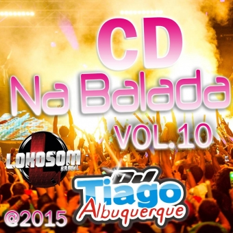 Na Balada Vol.10 - 2015 - Dj Tiago Albuquerque