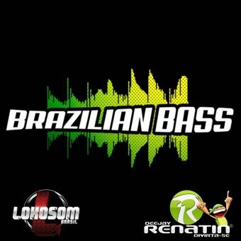 BRAZILIAM BASS VOLUME 1 - DJ RENATIN