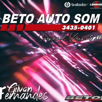 Beto Auto Som - Verao Carnaval 2020