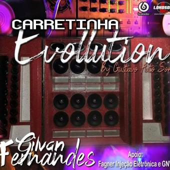 Carretinha Evolution - DJ Gilvan Fernandes