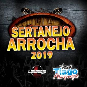 SERTANEJO ARROCHA 2019 - DJ TIAGO ALBUQUERQUE