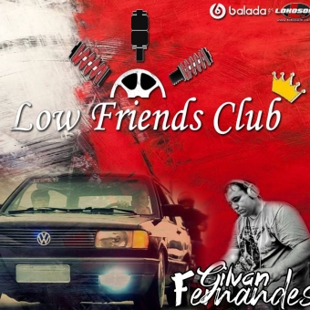 Equipe Low Friends Club - DJ Gilvan Fernandes