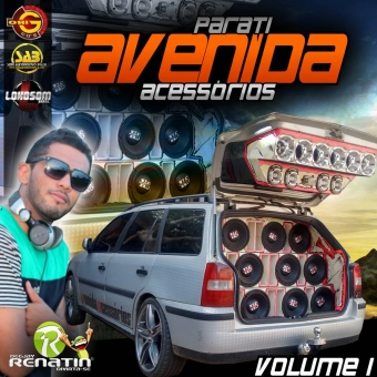 PARATI AVENIDA ACESSÓRIOS VOLUME 1 @ DJ RENATIN