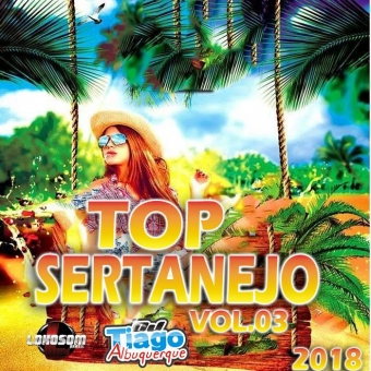 TOP SERTANEJO VOL.03 - 2018 - DJ TIAGO ALBUQUERQUE