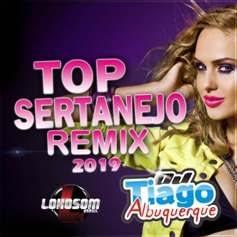 TOP SERTANEJO REMIX 2019 - DJ TIAGO ALBUQUERQUE