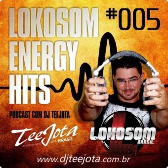 005-PODCAST LOKOSOM ENERGY HITS - TeeJota