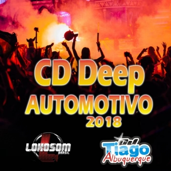 Deep Automotivo - 2018 - Dj Tiago Albuquerque