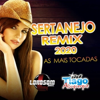 SERTANEJO REMIX 2020 - AS MAIS TOCADAS