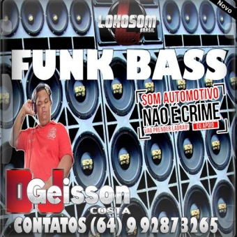 CD FUNK BASS BY DJ GEISSON COSTA..