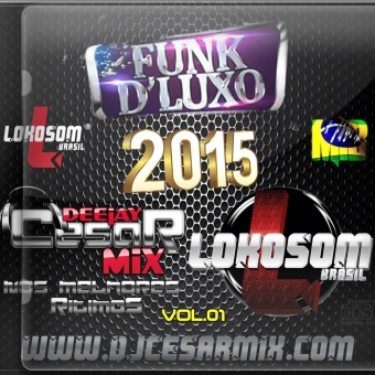 FUNK DE LUXO VOL.01 - LOKOSOM BRASIL 3.0 DJ CESAR MIX