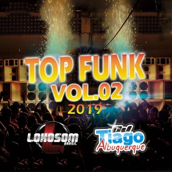 CD TOP FUNK VOL. 02 - 2019 - DJ TIAGO ALBUQUERQUE