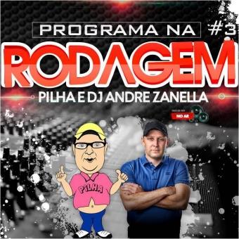 Programa Na Rodagem #3 com Pilha e Dj André zanella