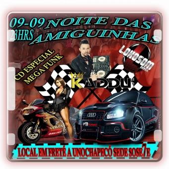 ESPECIAL MEGA FUNK NOITE DAS AMIGUINHAS 09-09 CHAPECÓ SC