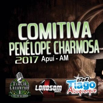 COMITIVA PENÉLOPE CHARMOSA 2017 - Dj Tiago Albuquerque