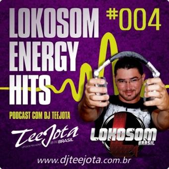 004-PODCAST LOKOSOM ENERGY HITS - TeeJota