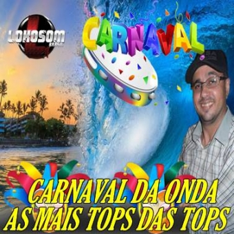 CARNAVAL DA ONDA AS MAIS TOPS DAS TOPS
