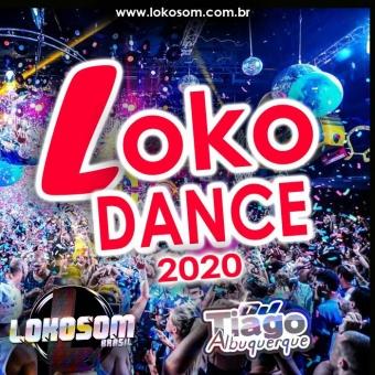 LOKO DANCE 2020 - DJ TIAGO ALBUQUERQUE