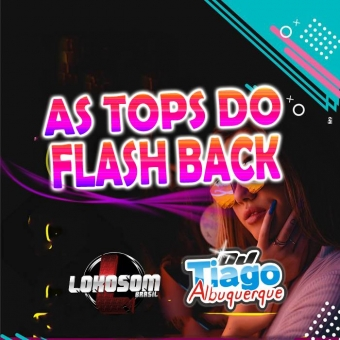 AS TOPS DO FLASH BACK - DJ TIAGO ALBUQUERQUE