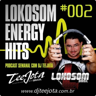 002 - PODCAST LOKOSOM ENERGY HITS - TeeJota