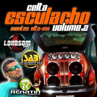 CELTA ESCULACHO VOLUME 2 - DJ RENATIN