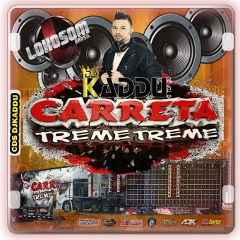 CARRETA TREME TREME DJ KADDU LOKSOMBRASIL