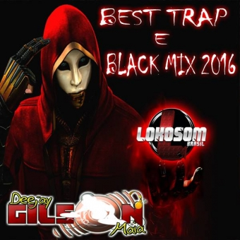 BEST TRAP E BLACK MIX 2016 TRINCA OS GRAVE
