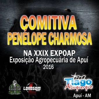 COMITIVA PENÉLOPE CHARMOSA - 2016 - Dj Tiago Albuquerque