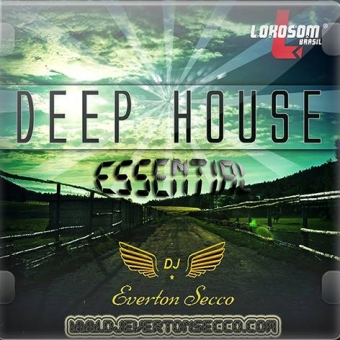 DEEP HOUSE ESSENTIAL - DJ EVERTON SECCO
